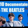 TOP 10 Documentales Sobre THE BEATLES | Radio-Beatle