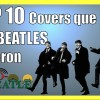 TOP 10 Covers que THE BEATLES Hicieron | Radio-Beatle