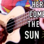 'Here Comes The Sun'  by The Beatles   #ExperimentalMonday