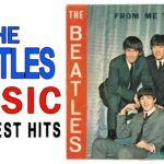 Top 20 The Beatles Songs Collection – The Beatles Music Greatest Hits 2018