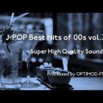 00's J-POP Best – 2000年代 J-POP名曲集 vol.3【超・高音質】