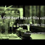 90's J-POP Best – 90年代 J-POP名曲集 vol.2【超・高音質】