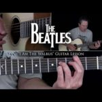 The Beatles – I Am The Walrus Guitar Lesson