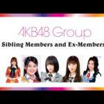 【Facts】 List AKB48 Group Sibling Members  and Ex-Members