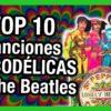 Las 10 Canciones Más Psicodélicas de THE BEATLES | Radio-Beatle