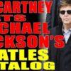 6-1-2017 Paul McCartney Gets Back Michael Jackson's Beatles Catalog – Excerpt