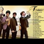 The Beatles Greatest Hits Full Album – Greatest Hits Music – Best Beatles Songs Collection