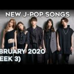 NEW J-POP SONGS – FEBRUARY 2020 (WEEK 3)