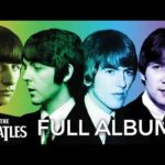 The Beatles  Full Album – Best Songs Of The Beatles