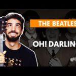 OH! DARLING – The Beatles (aula completa) | Como tocar no violão